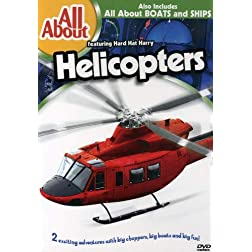 All About Helicopters and Boats and Ships