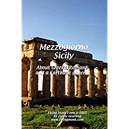 Mezzogiorno - Sicily: About Greeks, Romans and a Carthage general