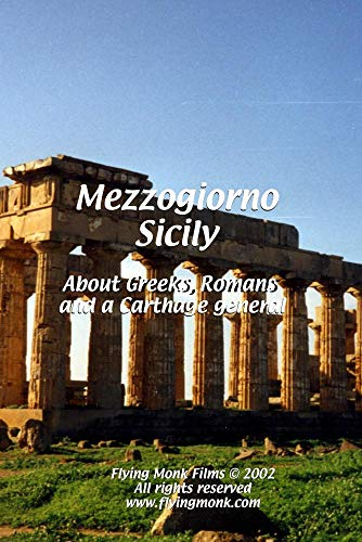 Mezzogiorno - Sicily: About Greeks, Romans and a Carthage general