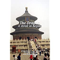 The Dragon: A stroll in Beijing