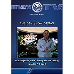 The Dan Show: Vegas: Episodes 7, 8 and 9