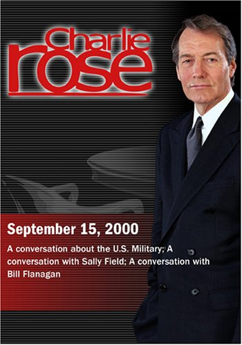 Charlie Rose with William A. Owens; Sally Field; Bill Flanagan (September 15, 2000)