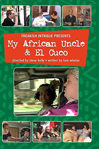 freakish intrigue presents -my african uncle & el cuco