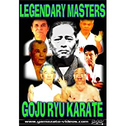 Legendary Masters of Goju Ryu Karate