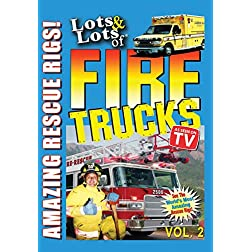 Lots and Lots of Fire Trucks Vol. 2