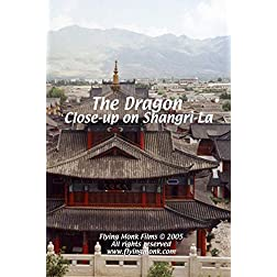 The Dragon: Close-up on Shangri-La