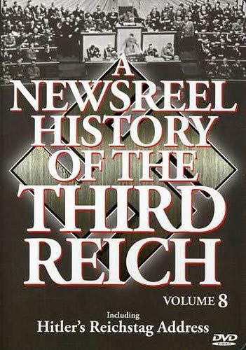 A Newsreel History of the Third Reich, Vol. 8