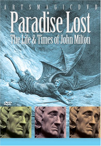 Paradise Lost: The Life and Times of John Milton