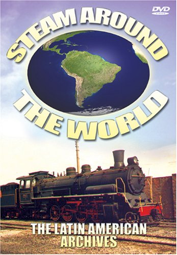 Steam Around the World: The Latin American Archives