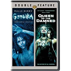 Gothika & Queen of the Damned