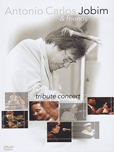 Antonio Carlos Jobim & Friends: Tribute Concert