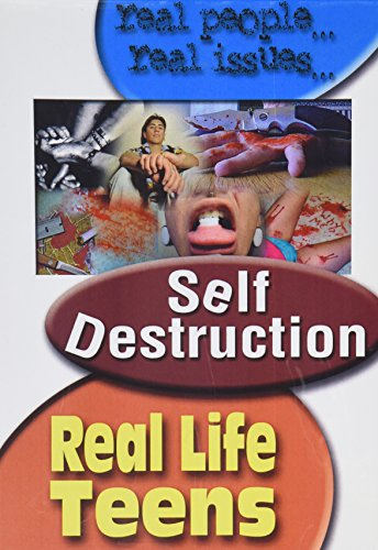 Real Life Teens: Self-Destruction
