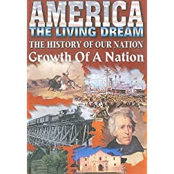 America Living Dream: Growth Of A Nation