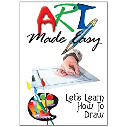 Art Made Easy: Lets Learn How To Draw