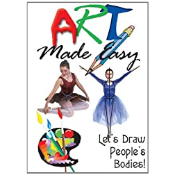 Art Made Easy: Lets Draw Peoples Bodies!