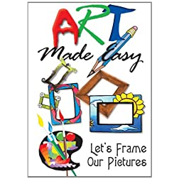 Art Made Easy: Lets Frame Our Pictures