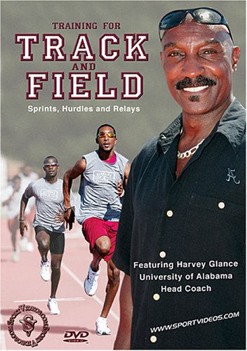 Training for Track and Field: Sprints, Hurdles and Relays