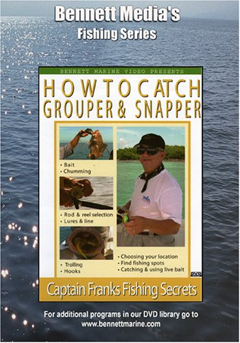 CAPTAIN FRANKS HOW TO CATCH GROUPER & SNAPPER