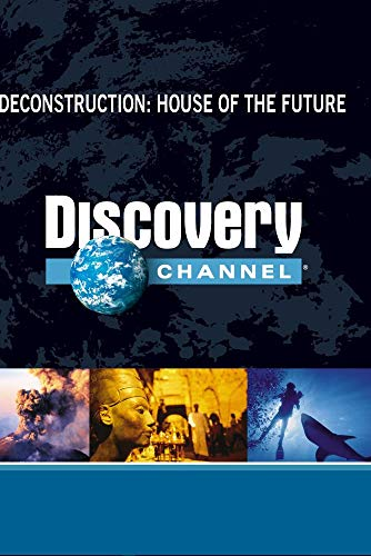 Deconstruction: House of the Future