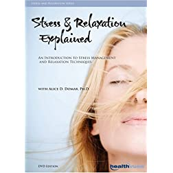Stress & Relaxation Explained: An Introduction to Stress Management and Relaxation Techniques