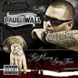 Paul Wall / Get Money, Stay True