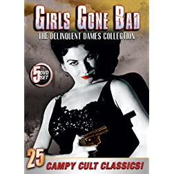 Girls Gone Bad - The Delinquent Dames Collection