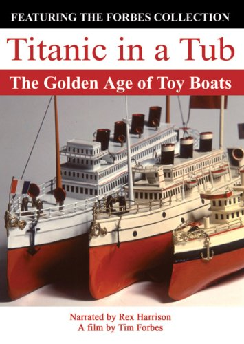 Titanic in a Tub: The Golden Age of Toy Boats