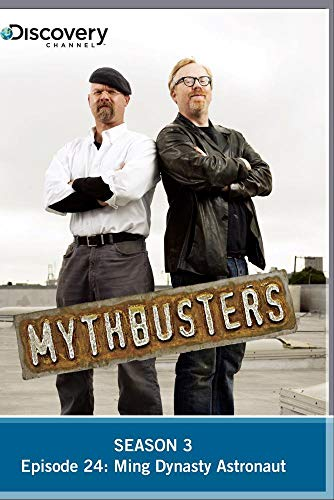 MythBusters Season 3 - Episode 24: Ming Dynasty Astronaut