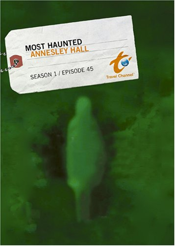 Most Haunted Season 1 - Episode 45: Annesley Hall