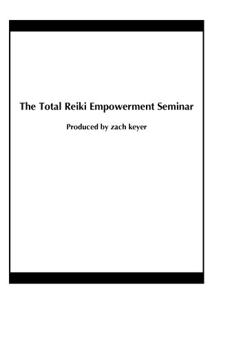 The Total Reiki Empowerment Seminar