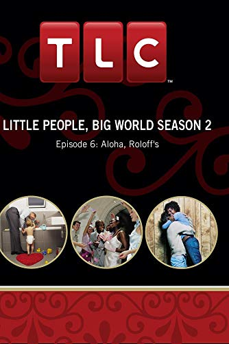 Little People, Big World Season 2 - Episode 6: Aloha, Roloff's