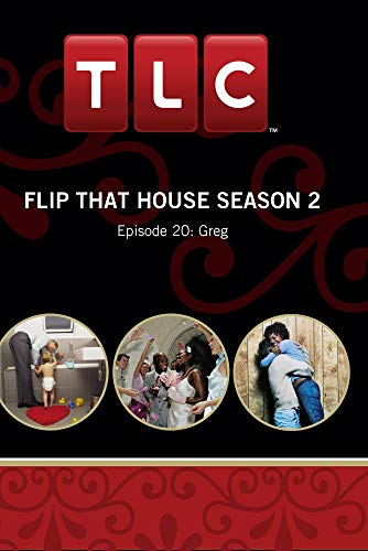Flip That House Season 2 -  Episode 20: Greg
