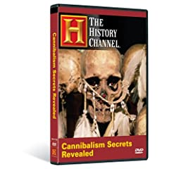 Cannibalism Secrets Revealed (History Channel)