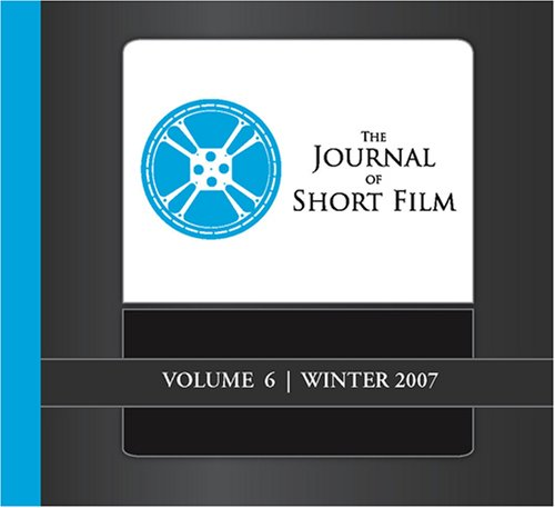 The Journal of Short Film, Volume 6 (Winter 2007)