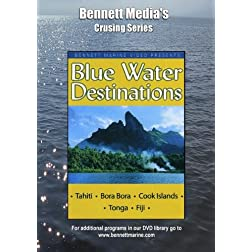 Blue Water Destinations: Tahiti, Bora Bora, Cook Islands & Tonga.