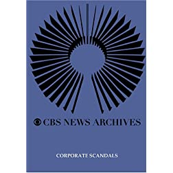 CBS News Presents: Corporate Scandals