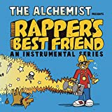 The Alchemist / Rappers's Best Friend
