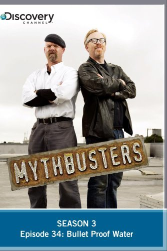 Mythbusters Season 3 - Episode 34: Bullet Proof Water