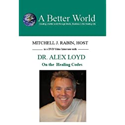 The Healing Codes with Dr. Alex Loyd