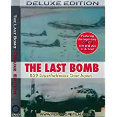 The Last Bomb B-29 Superfortresses Over Japan Deluxe Edition