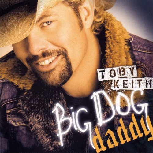 Toby Keith - Big Dog Daddy - Zortam Music