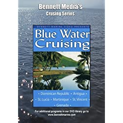 Blue Water Cruising: Dominican Republic,Antigua, St. Lucia