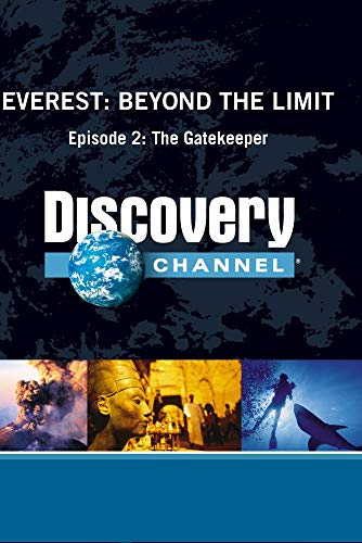 Everest: Beyond the Limit Episode 2: The Gatekeeper