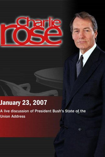 Charlie Rose with Jon Meacham, Ken Duberstein, Patricia J. Williams, Martha Raddatz, Mark Halperin, Thomas DeFrank, and Charlie Cook (January 23, 2007)