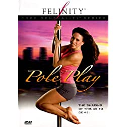 Felinity Core Sensuality: Pole Play