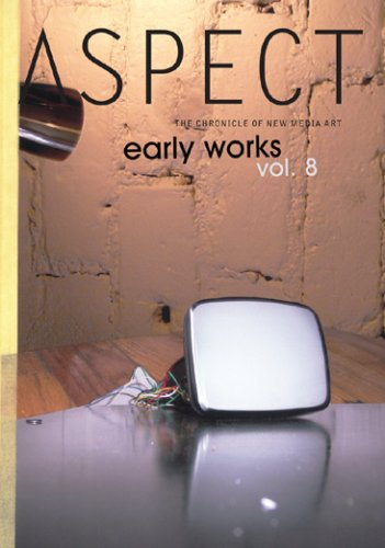 Aspect Chronicle of New Media, Vol. 8: Early Works