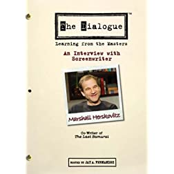 The Dialogue - An Interview with Screenwriter Marshall Herskovitz