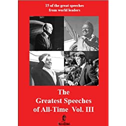 The Greatest Speeches of All-Time Vol III