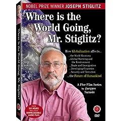 Where Is the World Going to, Mr. Stiglitz?