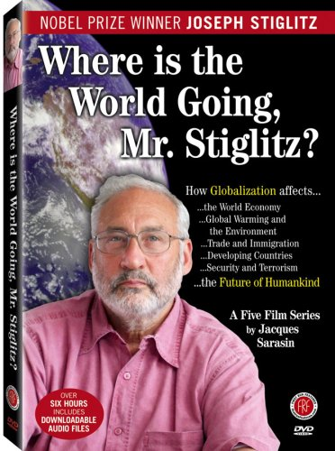 Where Is the World Going to, Mr. Stiglitz?